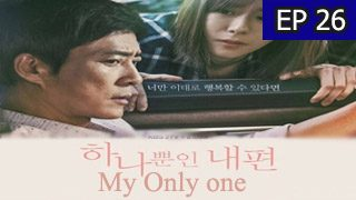 My Only One Episode 26 with English Subtitle