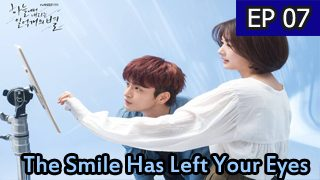 The Smile Has Left Your Eyes Episode 7 with English Subtitle